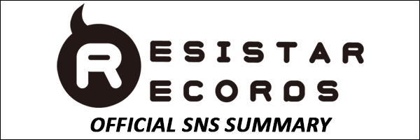 Resistar Records OFFICIAL SNS SUMMARY